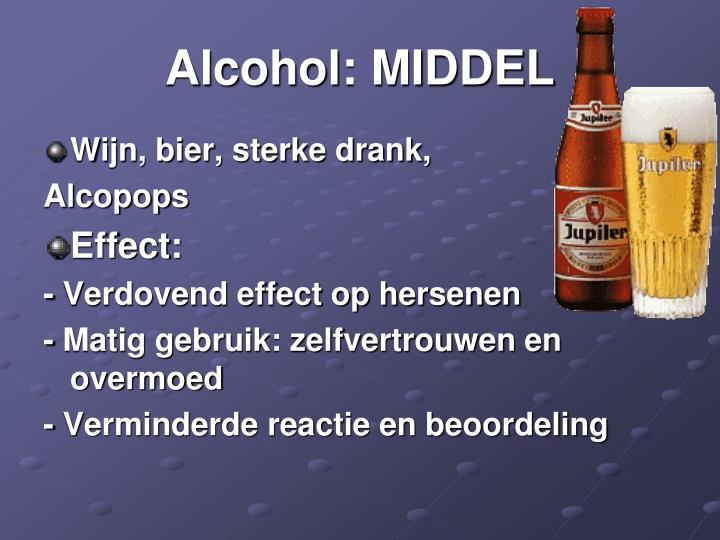 Alcohol: MIDDEL