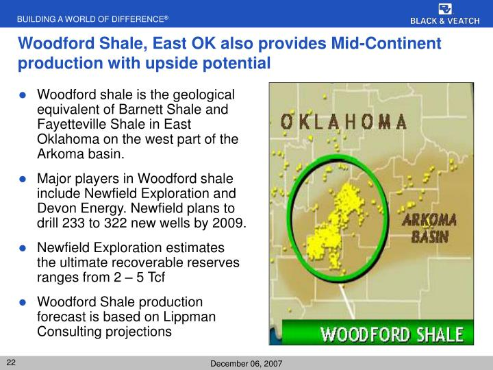 Woodford Shale, East OK also provides Mid-Continent production with upside potential