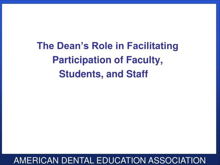 The Dean's Role in Facilitating