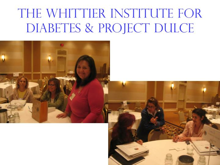 The whittier institute for diabetes & project dulce