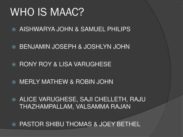 WHO IS MAAC?
