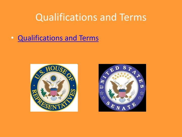 Qualifications and terms