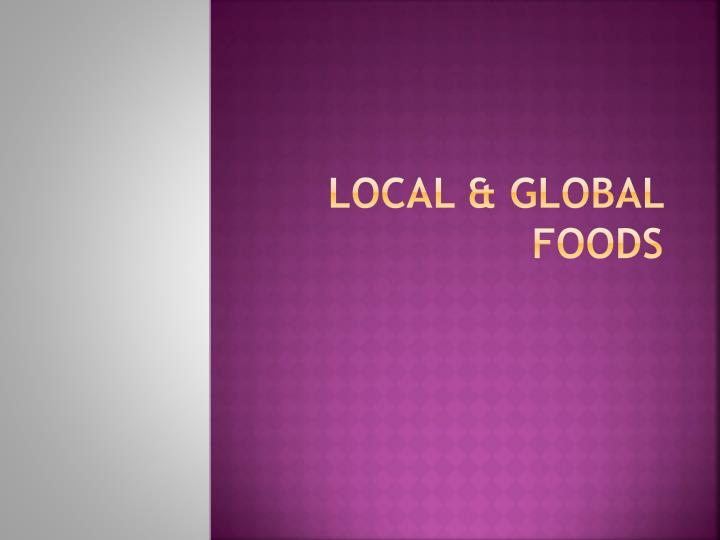 Local & Global Foods