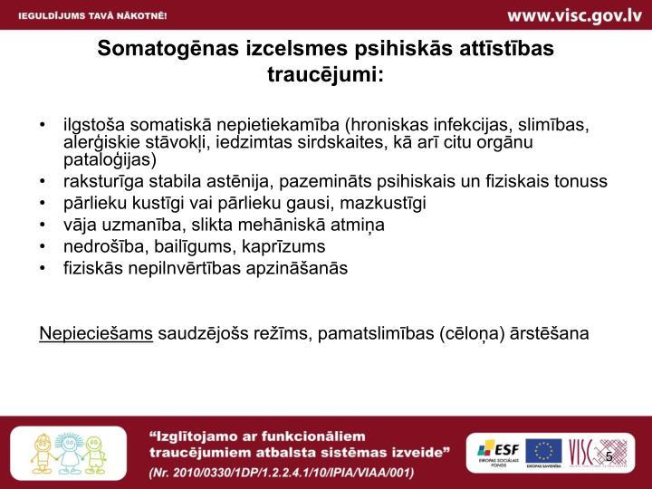 Somatogēnas izcelsmes psihiskās attīstības traucējumi:
