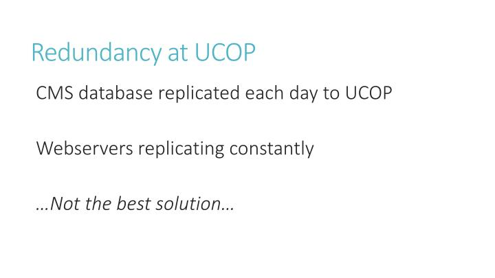 Redundancy at UCOP