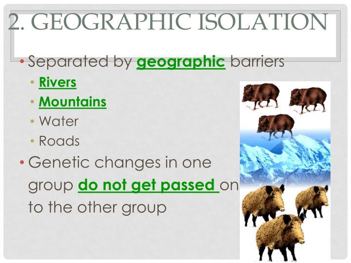 2. Geographic Isolation