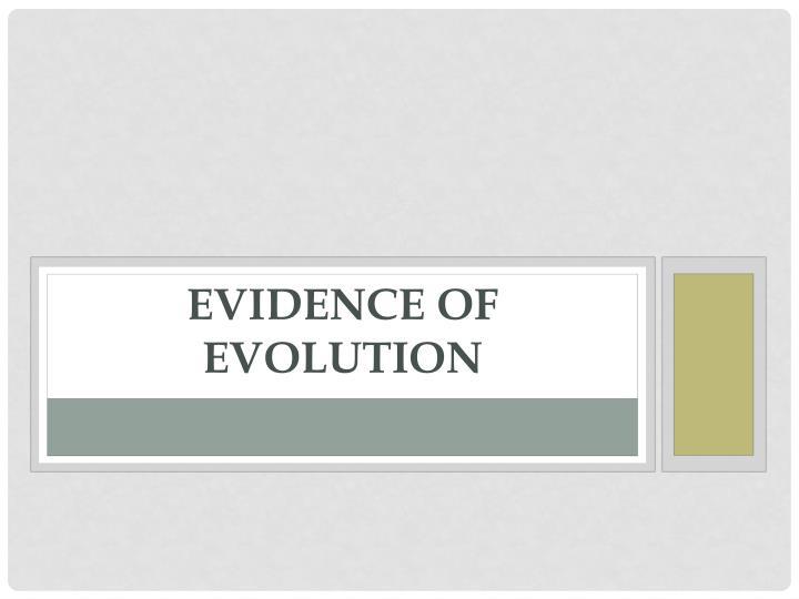 Evidence of Evolution