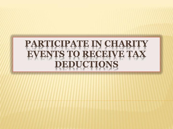 Participate in charity events to receive tax deductions