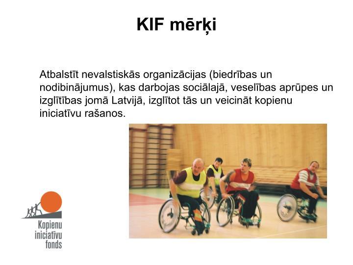 KIF mērķi