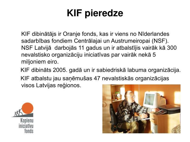 KIF pieredze