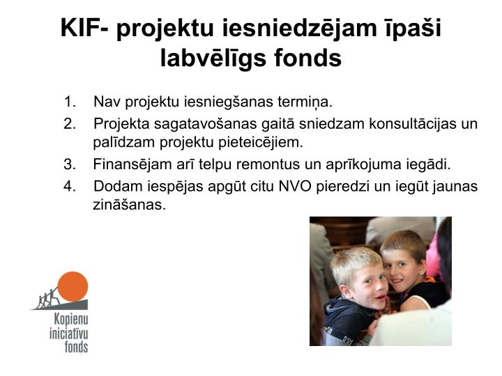 KIF- projektu iesniedzējam īpaši labvēlīgs fonds