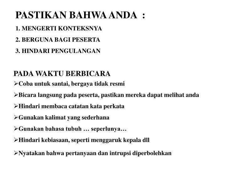 PASTIKAN BAHWA ANDA  :