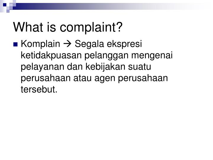 What is complaint?