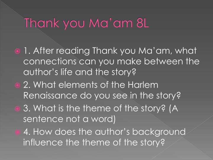Thank you Ma'am 8L