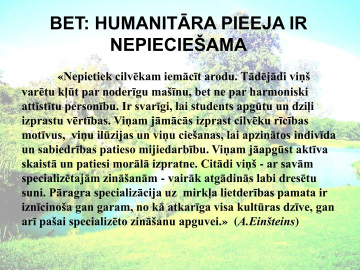 BET: HUMANITĀRA PIEEJA IR NEPIECIEŠAMA