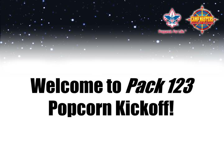 Welcome to pack 123 popcorn kickoff