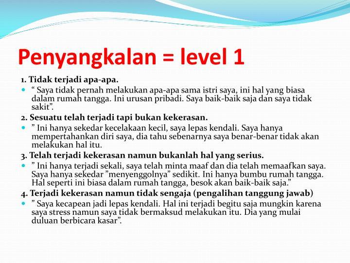 Penyangkalan = level 1