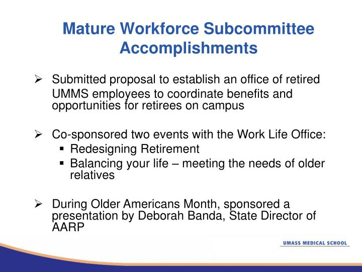 Mature Workforce Subcommittee Accomplishments
