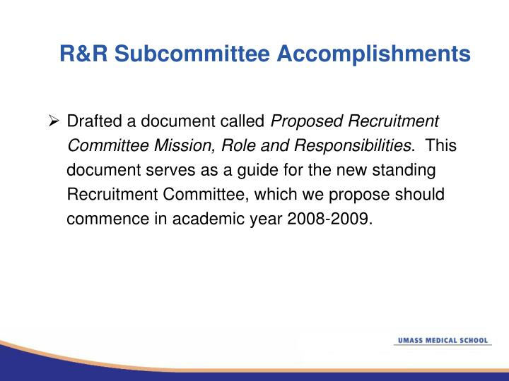 R&R Subcommittee Accomplishments