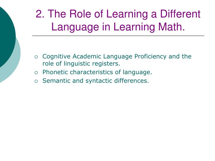 2. The Role of Learning a Different Language in Learning Math.