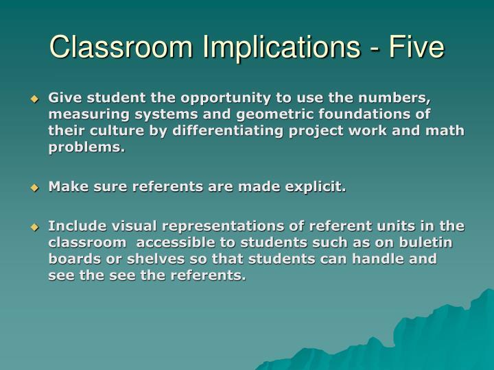 Classroom Implications - Five