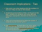 classroom implications two