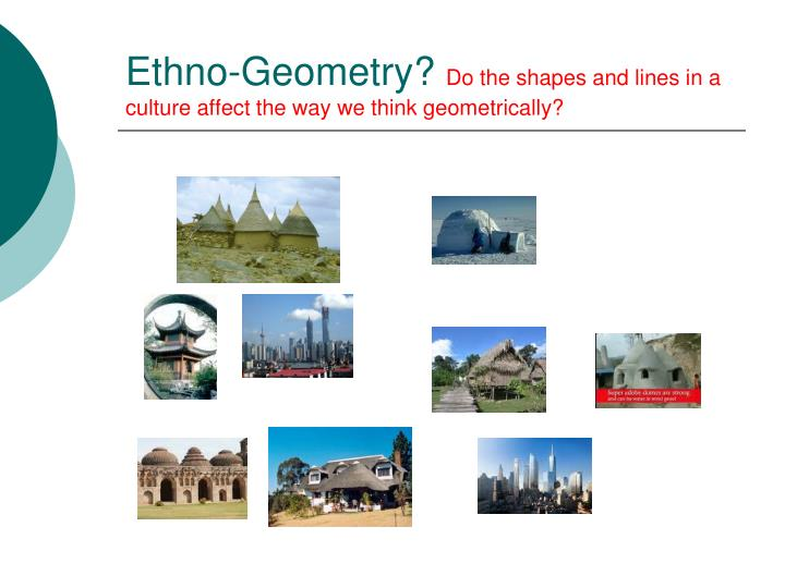 Ethno-Geometry?