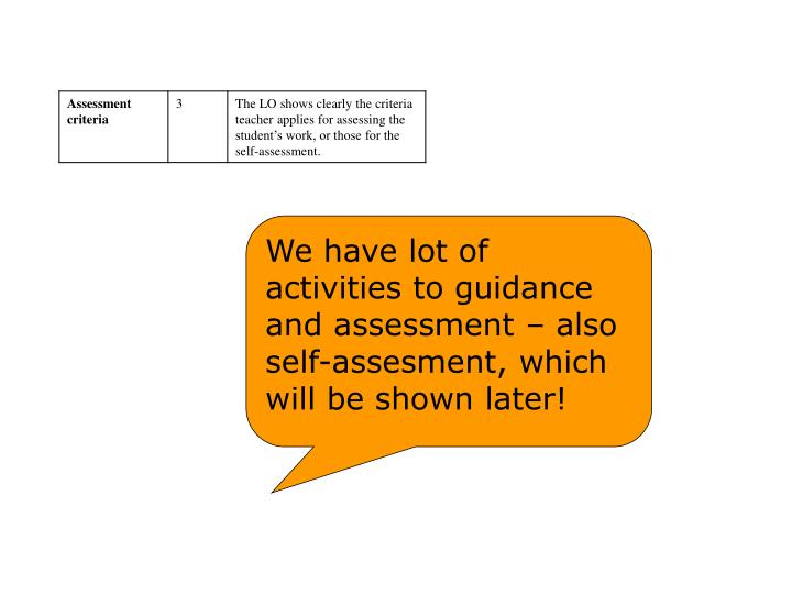 We have lot of activities to guidance and assessment – also self-assesment, which will be shown later!