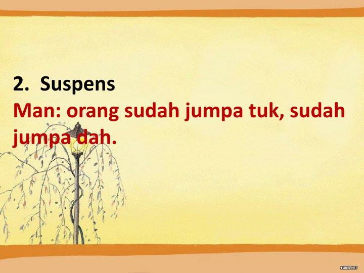 2. Suspens