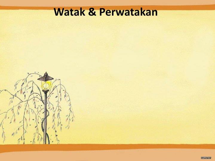 Watak & Perwatakan