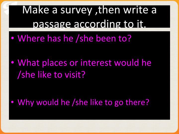 Make a survey ,then write a passage according to it.