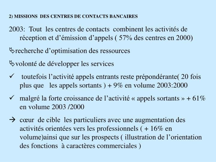 2) MISSIONS  DES CENTRES DE CONTACTS BANCAIRES