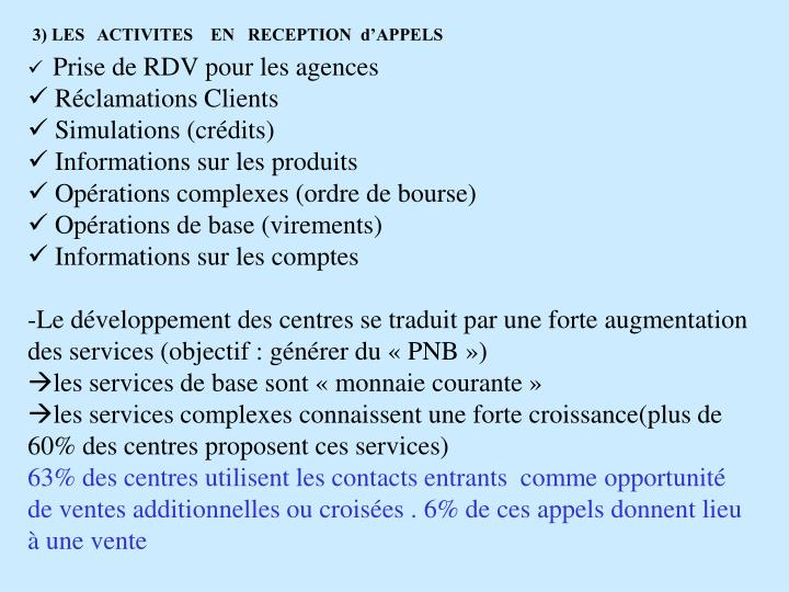 3) LES   ACTIVITES    EN   RECEPTION  d'APPELS
