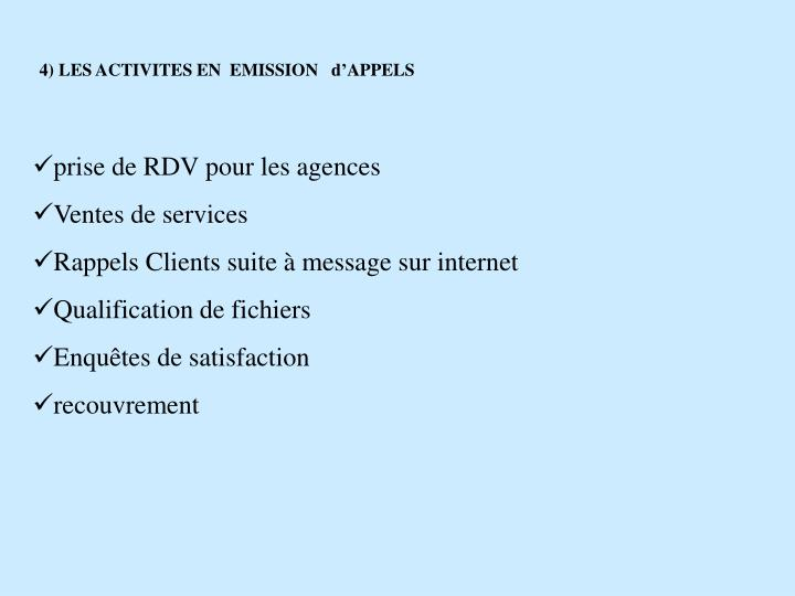 4) LES ACTIVITES EN  EMISSION   d'APPELS