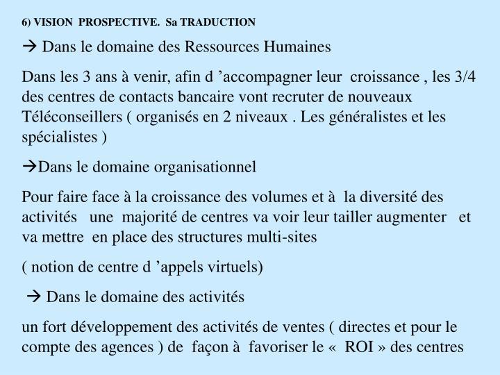 6) VISION  PROSPECTIVE.  Sa TRADUCTION