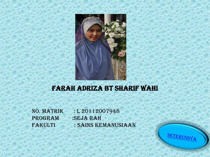 FARAH ADRIZA BT SHARIF WAHI