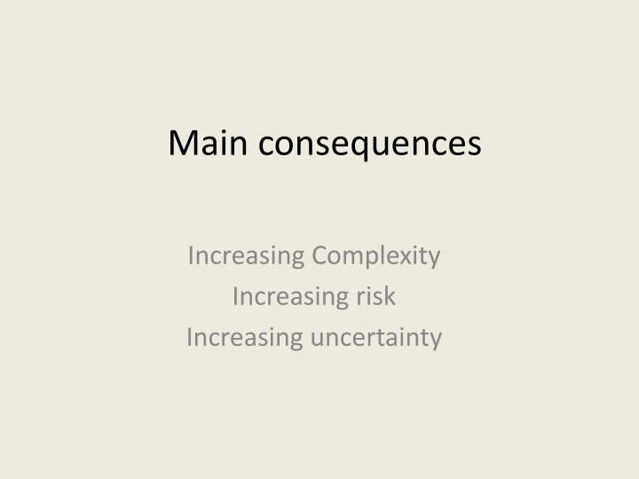 Main consequences