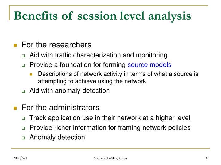 Benefits of session level analysis