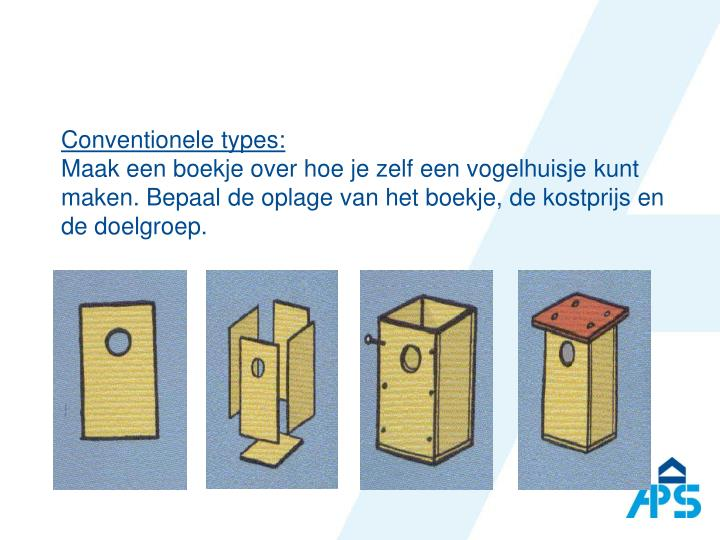 Conventionele types: