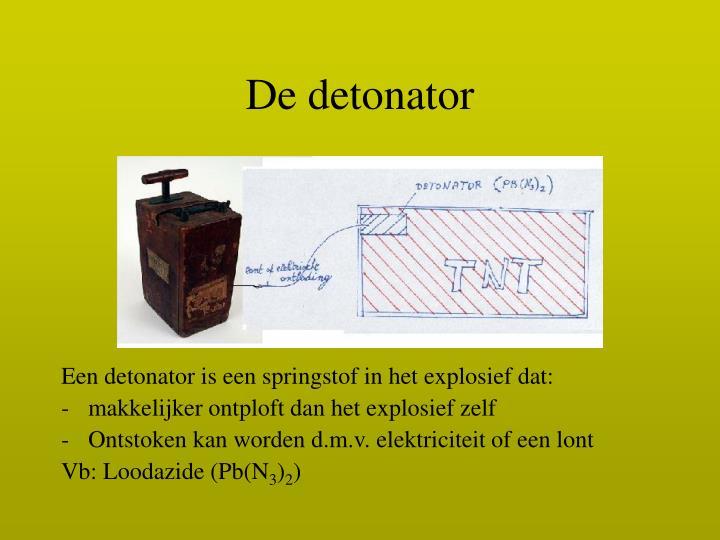 De detonator