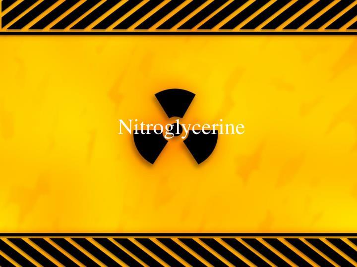 Nitroglycerine