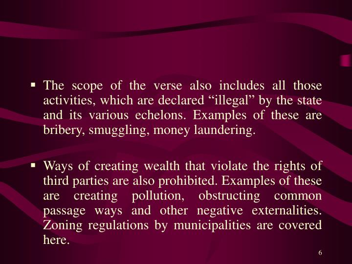 "The scope of the verse also includes all those activities, which are declared ""illegal"" by the state and its various echelons. Examples of these are bribery, smuggling, money laundering."