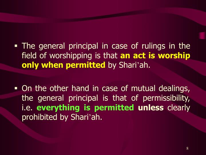 The general principal in case of rulings in the field of worshipping is that