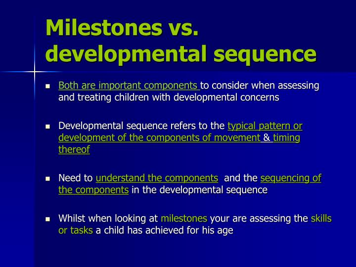 Milestones vs. developmental sequence