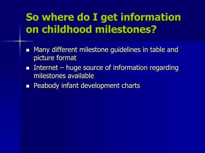 So where do I get information on childhood milestones?