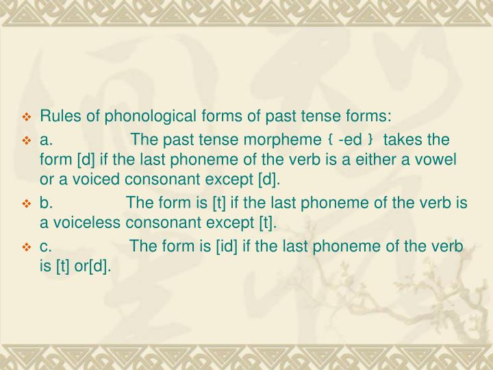 Rules of phonological forms of past tense forms: