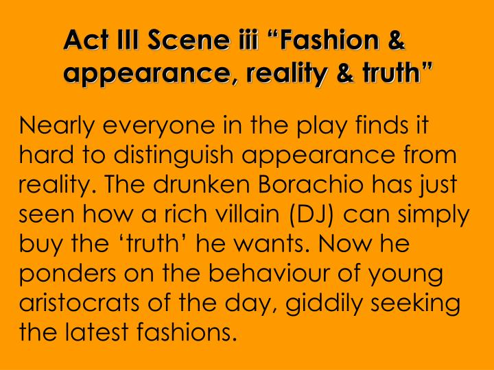 "Act III Scene iii ""Fashion & appearance, reality & truth"""