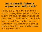 act iii scene iii fashion appearance reality truth