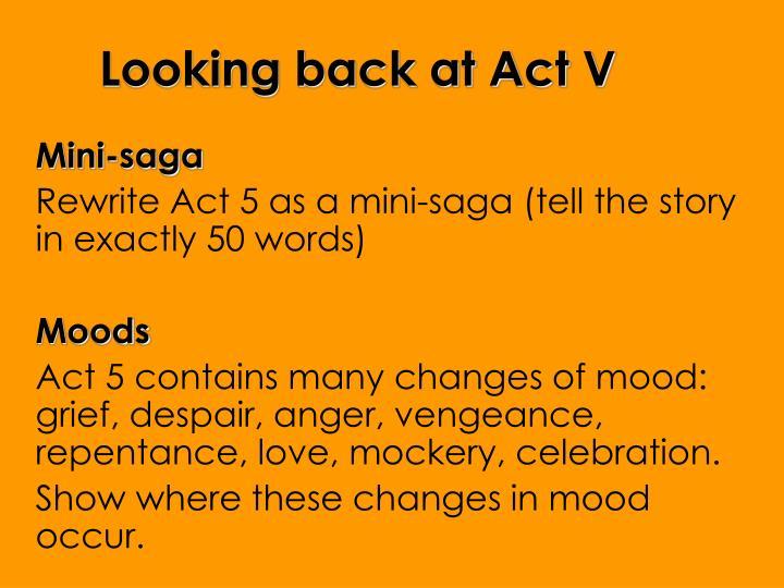 Looking back at Act V