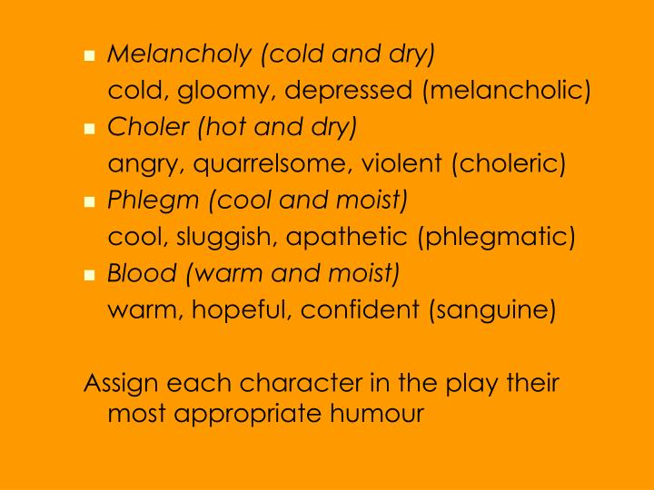 Melancholy (cold and dry)